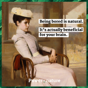 Being-bored-power-of-nature